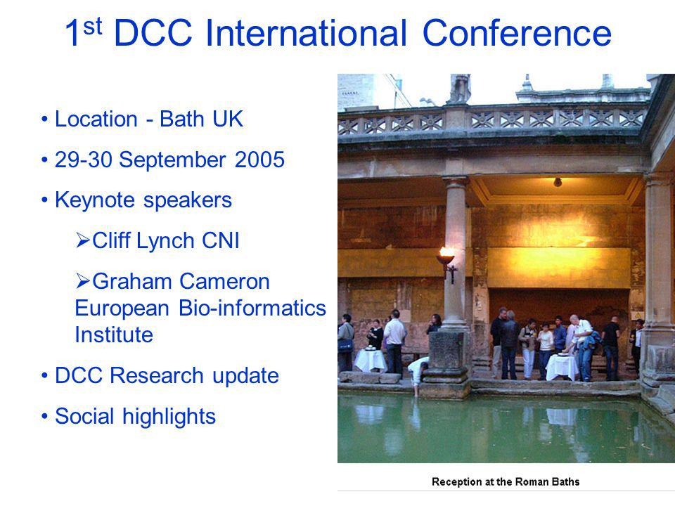 40 1 st DCC International Conference Location - Bath UK 29-30 September 2005 Keynote speakers Cliff Lynch CNI Graham Cameron European Bio-informatics Institute DCC Research update Social highlights