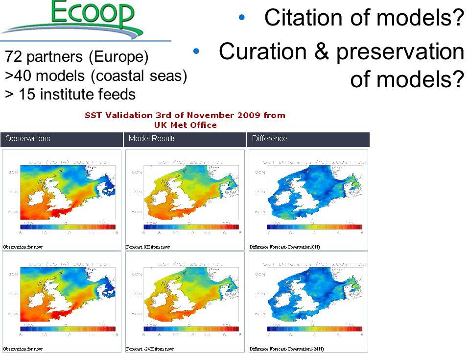 72 partners (Europe) >40 models (coastal seas) > 15 institute feeds Citation of models.