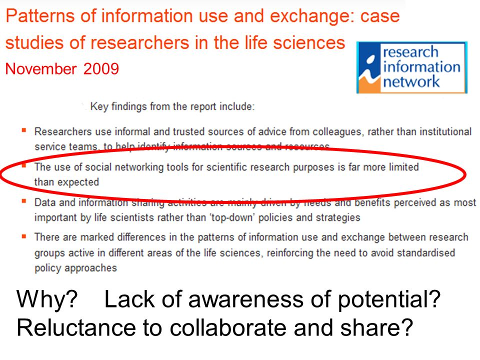 Why Lack of awareness of potential Reluctance to collaborate and share November 2009