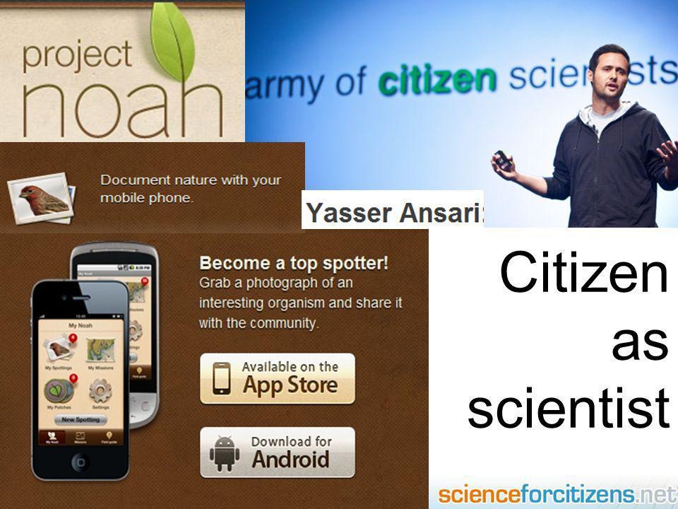 Citizen as scientist