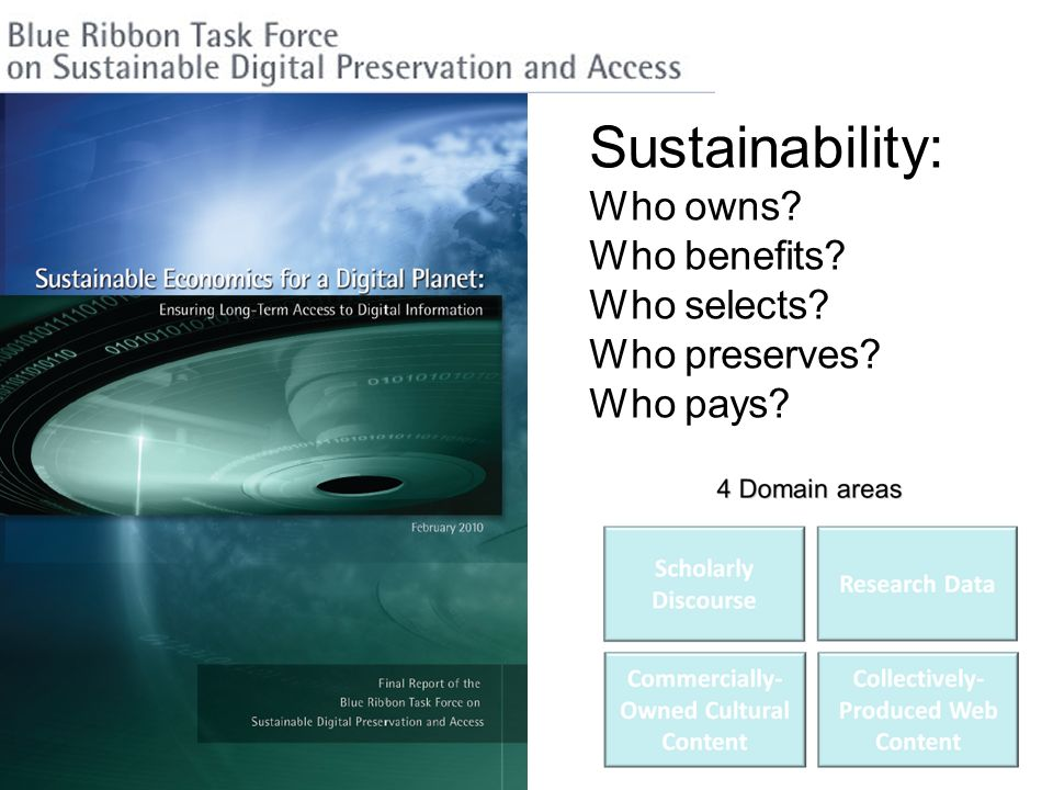 Sustainability: Who owns? Who benefits? Who selects? Who preserves? Who pays?
