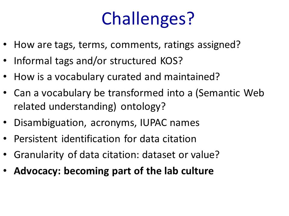 Challenges. How are tags, terms, comments, ratings assigned.