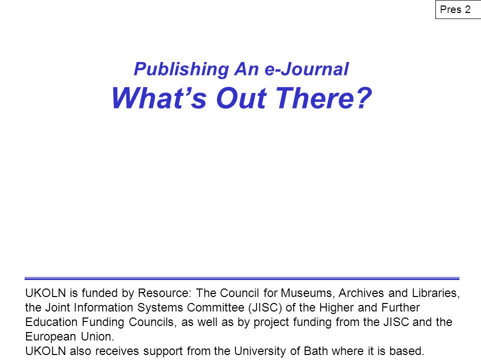 Publishing An e-Journal Whats Out There.