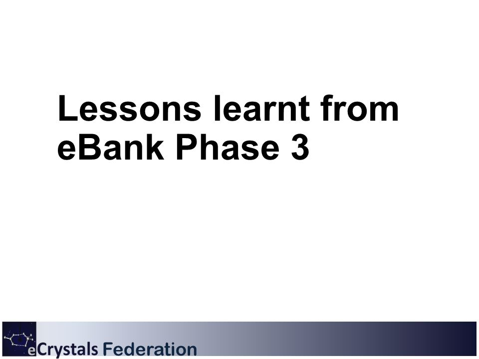 Federation Lessons learnt from eBank Phase 3