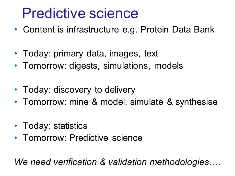 Predictive science Content is infrastructure e.g.