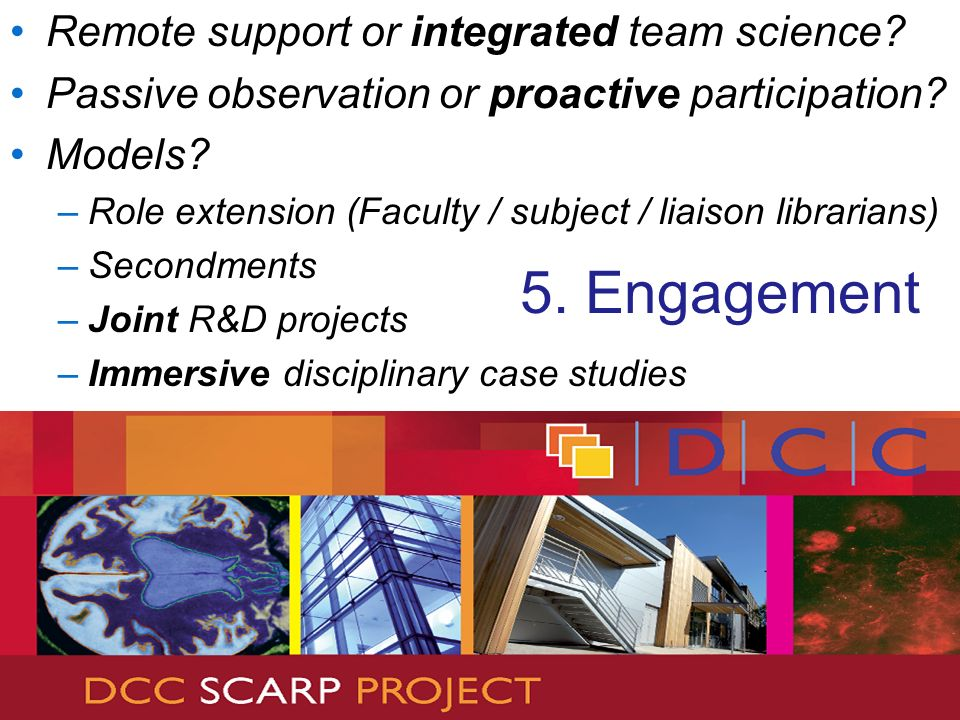 Remote support or integrated team science. Passive observation or proactive participation.