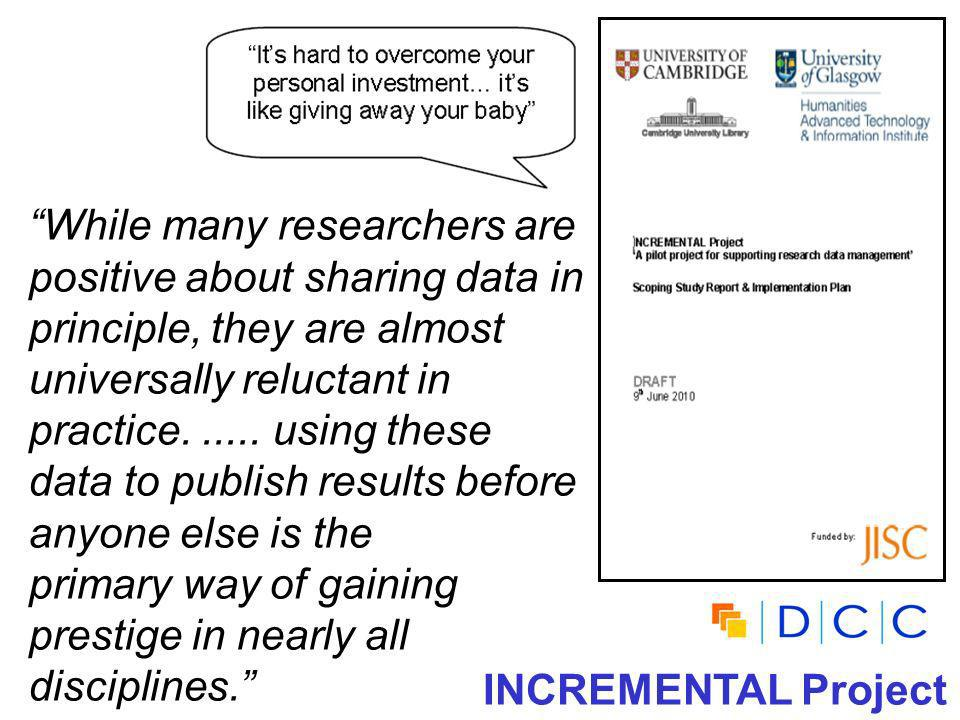 While many researchers are positive about sharing data in principle, they are almost universally reluctant in practice......