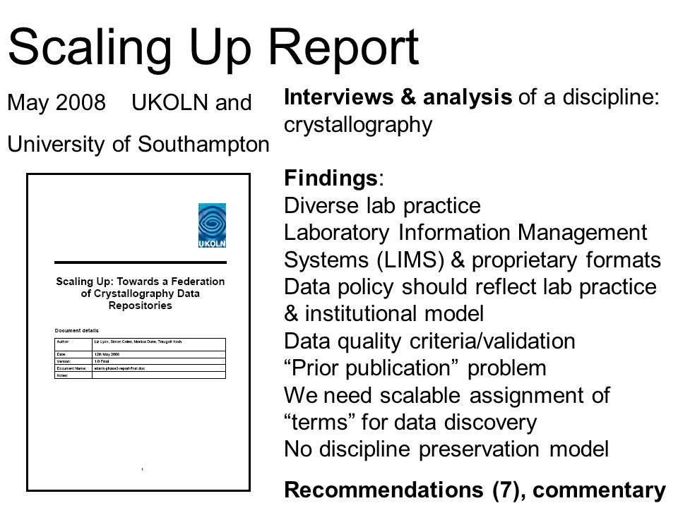 Interviews & analysis of a discipline: crystallography Findings: Diverse lab practice Laboratory Information Management Systems (LIMS) & proprietary f