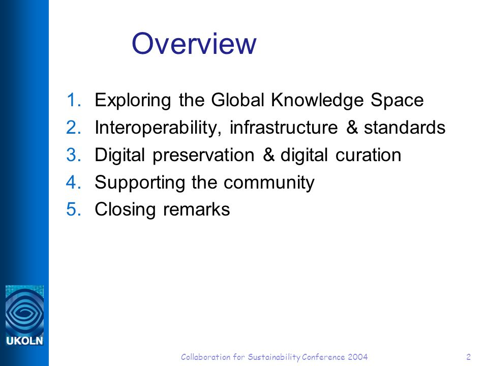 Collaboration for Sustainability Conference 200413 JISC Information Environment architecture