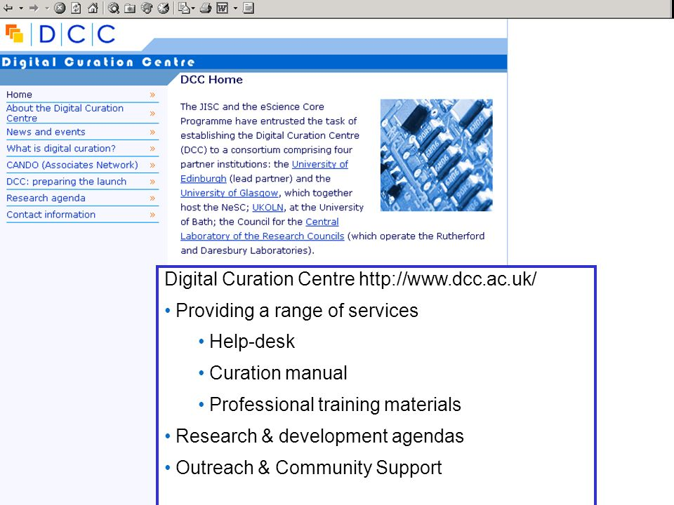 Collaboration for Sustainability Conference 200422 Digital Curation Centre http://www.dcc.ac.uk/ Providing a range of services Help-desk Curation manual Professional training materials Research & development agendas Outreach & Community Support
