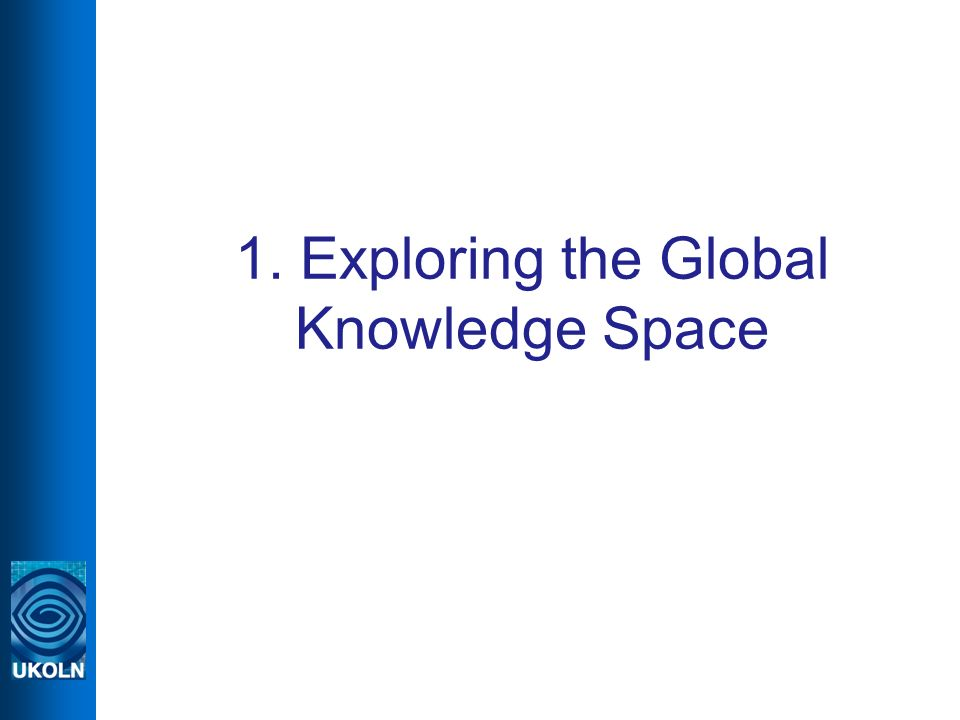 1. Exploring the Global Knowledge Space