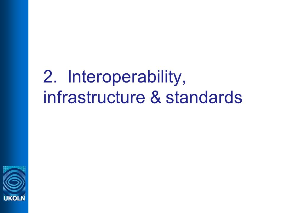 2. Interoperability, infrastructure & standards