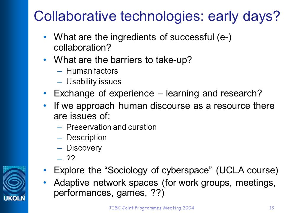 JISC Joint Programmes Meeting Collaborative technologies: early days.