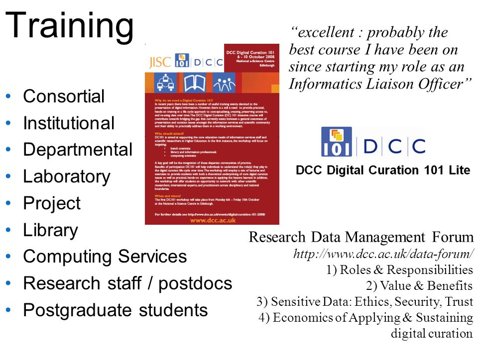 Training Consortial Institutional Departmental Laboratory Project Library Computing Services Research staff / postdocs Postgraduate students excellent
