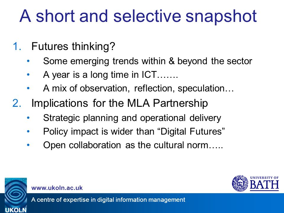 A centre of expertise in digital information management   A short and selective snapshot 1.Futures thinking.