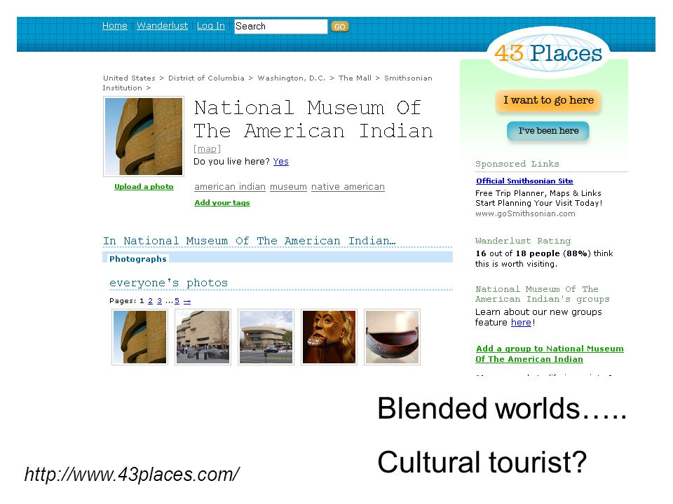 http://www.43places.com/ Blended worlds….. Cultural tourist