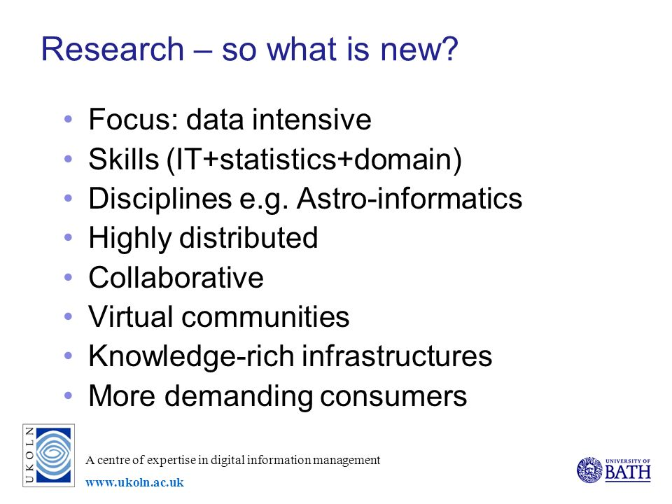 A centre of expertise in digital information management www.ukoln.ac.uk Research – so what is new.