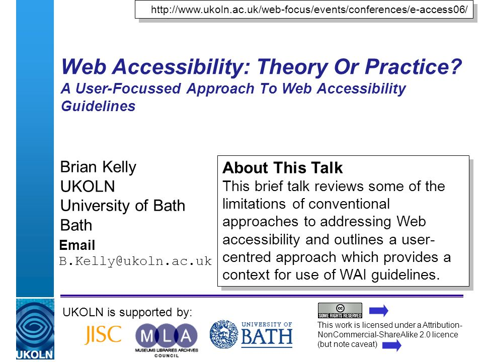 A centre of expertise in digital information managementwww.ukoln.ac.uk Web Accessibility: Theory Or Practice.