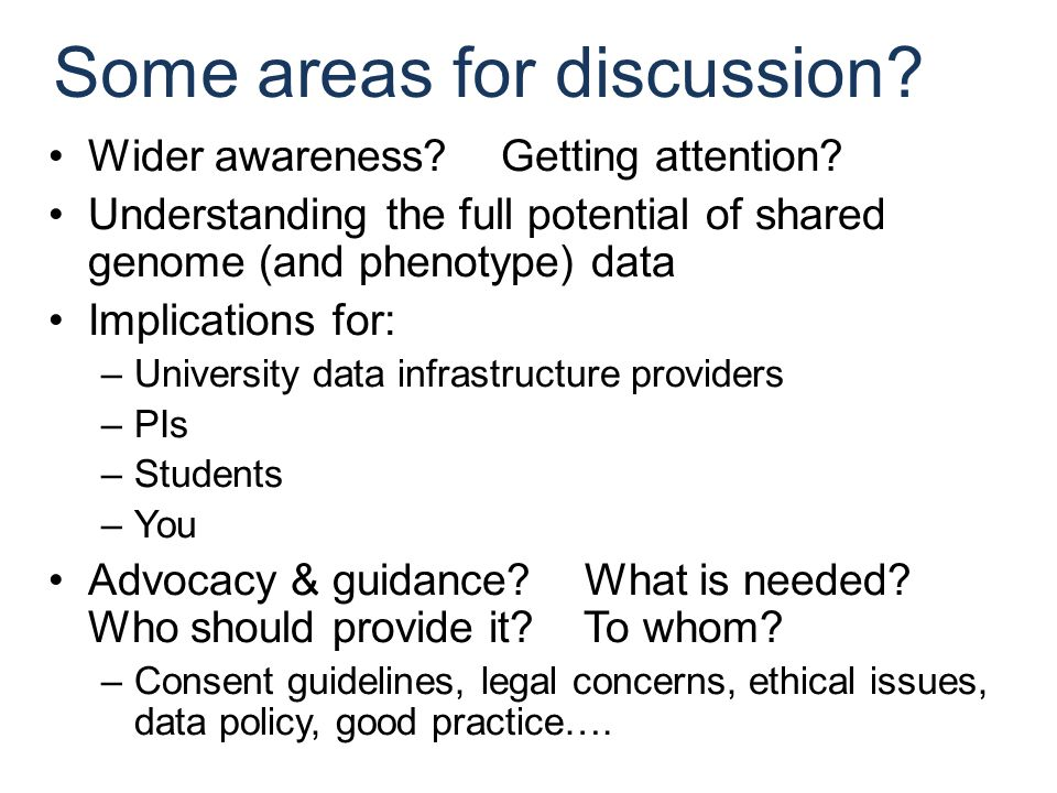 Some areas for discussion. Wider awareness. Getting attention.