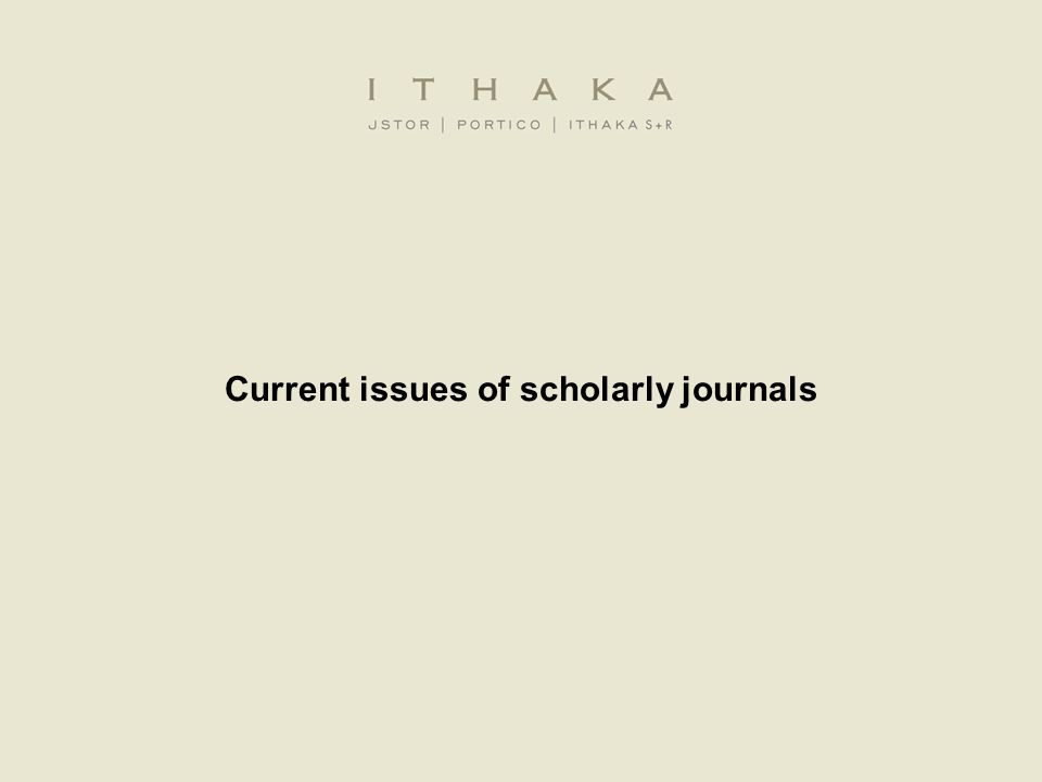 Current issues of scholarly journals