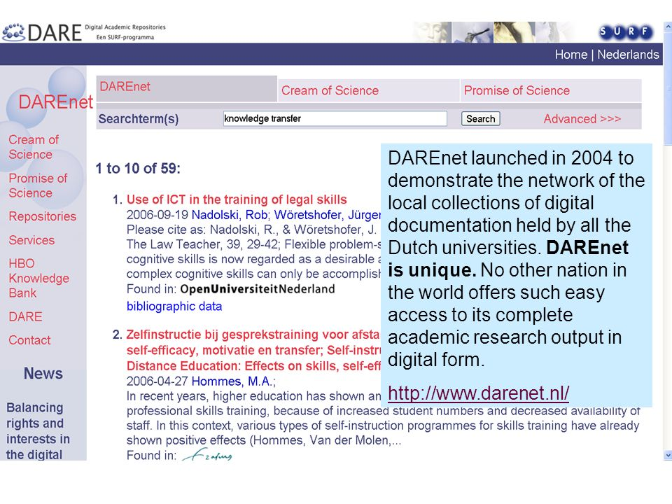 DAREnet launched in 2004 to demonstrate the network of the local collections of digital documentation held by all the Dutch universities.