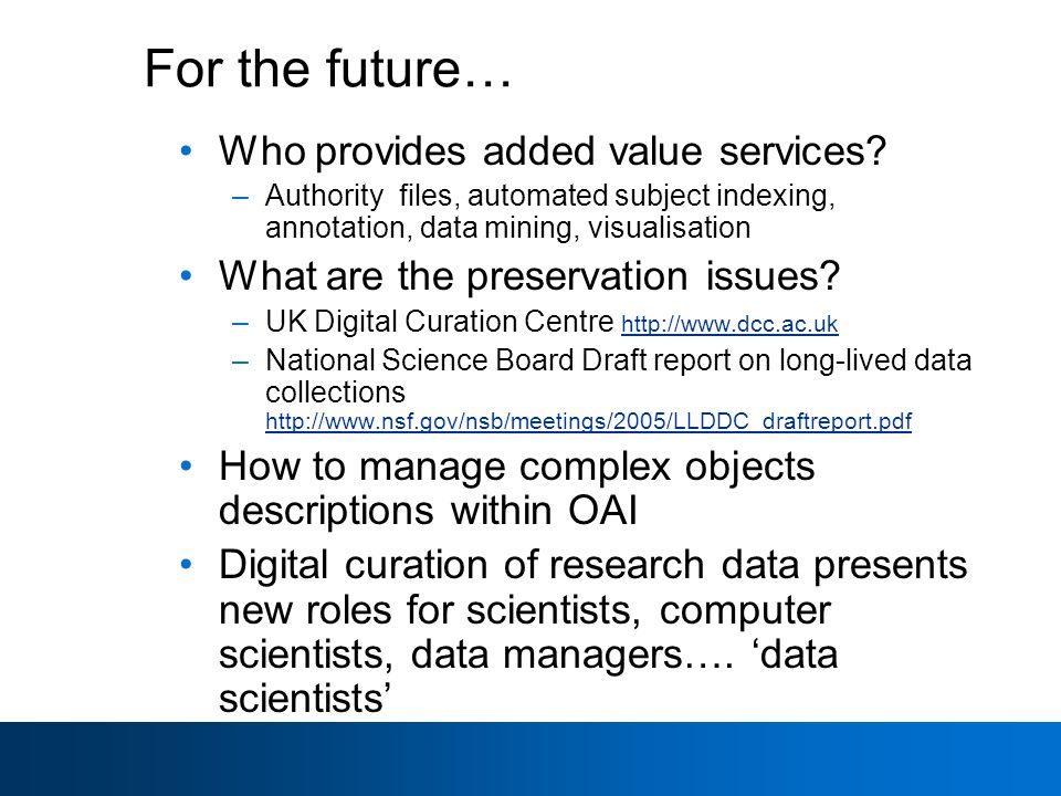 For the future… Who provides added value services.