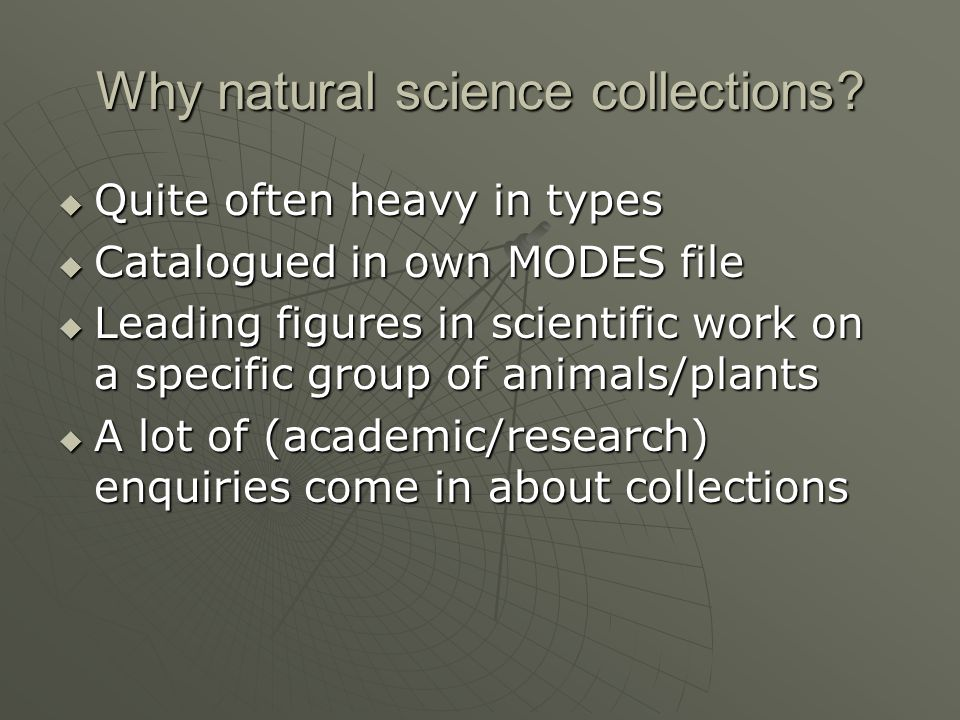 Why natural science collections.