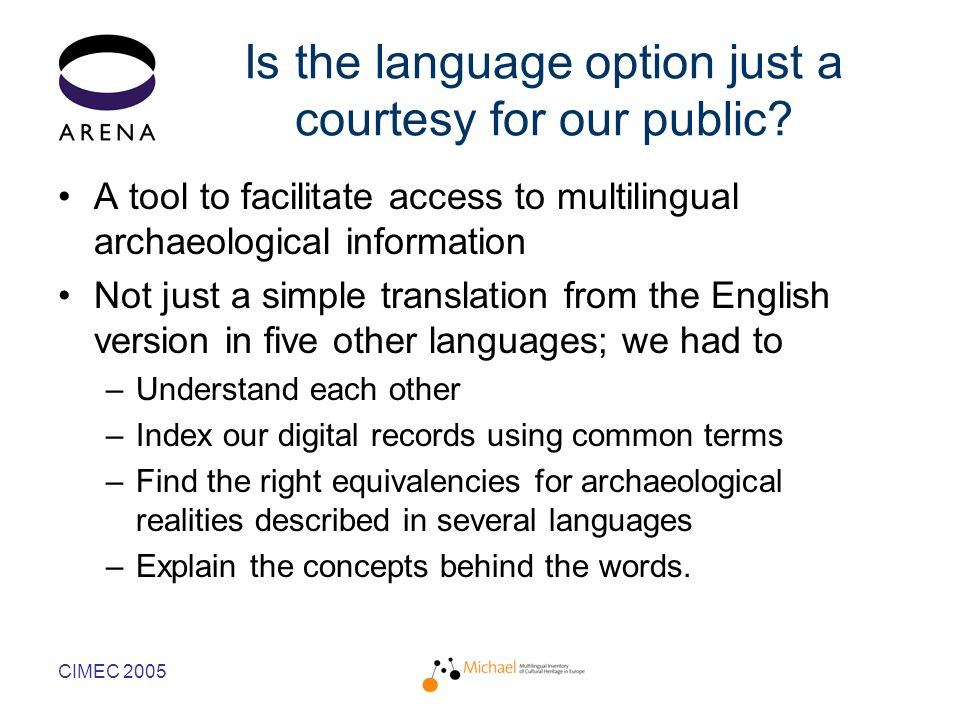 CIMEC 2005 Is the language option just a courtesy for our public.