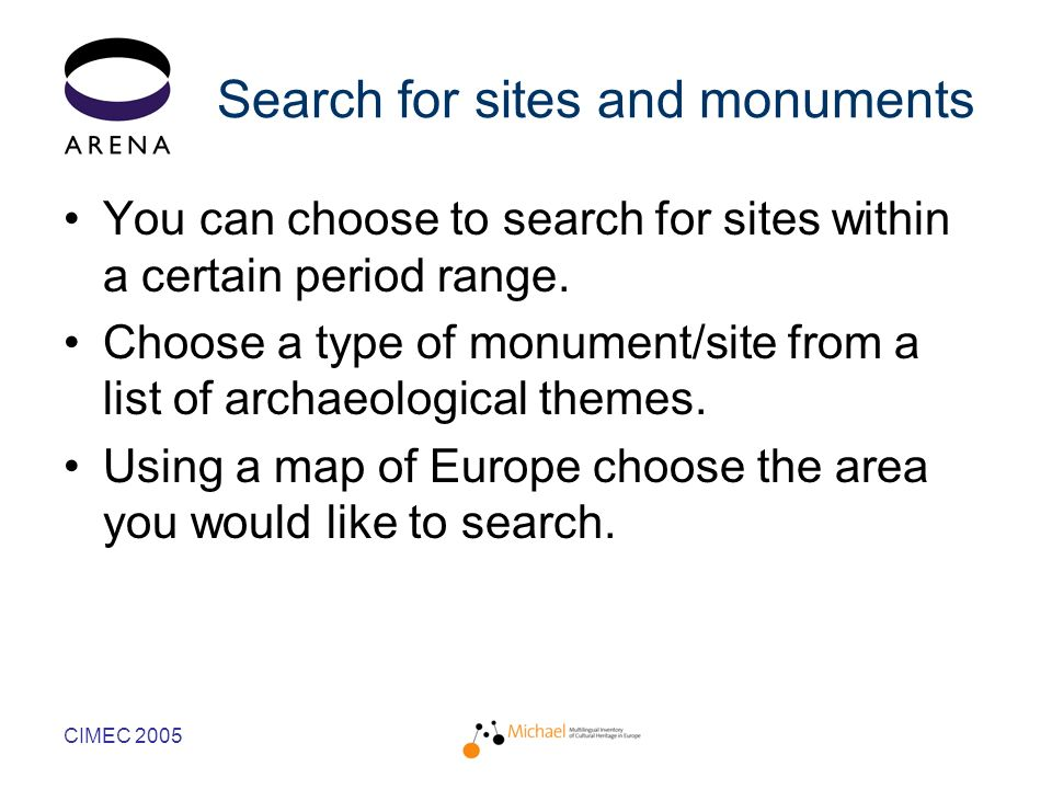 CIMEC 2005 Search for sites and monuments You can choose to search for sites within a certain period range.