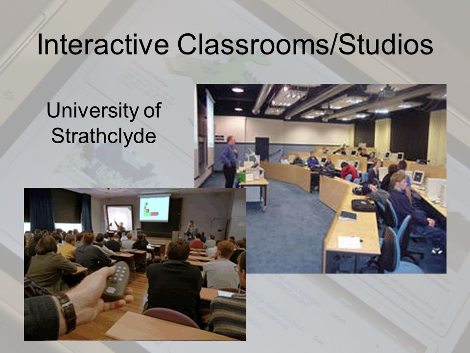 Interactive Classrooms/Studios University of Strathclyde
