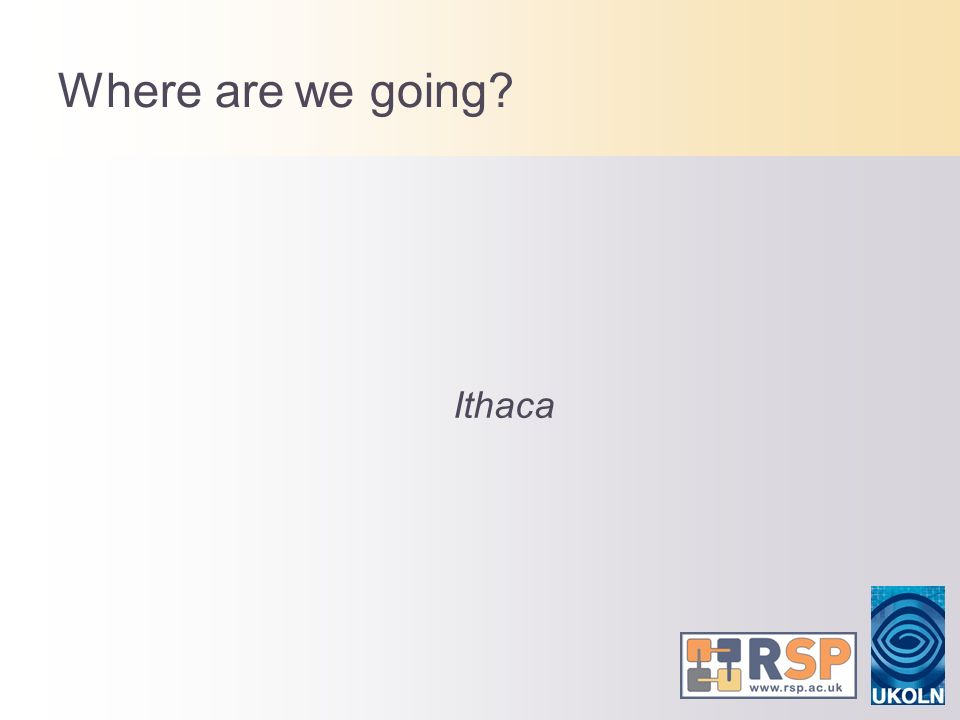 Where are we going? Ithaca