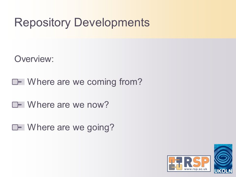 Repository Developments Overview: Where are we coming from? Where are we now? Where are we going?