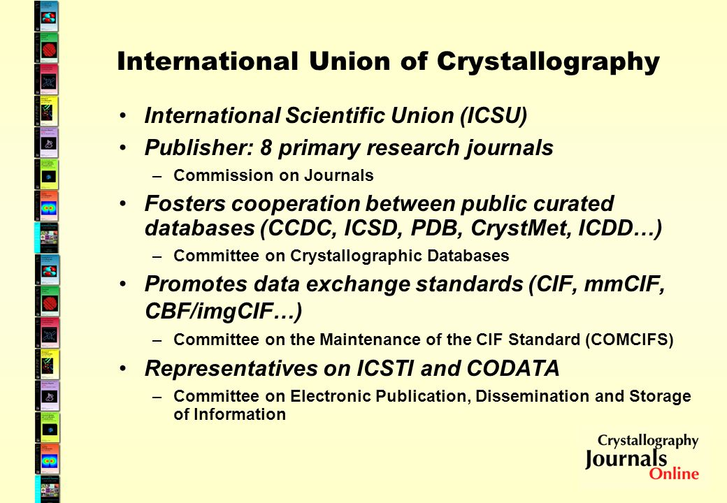 Ways in which the IUCr can help Short term Continue to consult on metadata specification Advocacy through Committee on Crystallographic Databases, CODATA Longer term Provide web index to data publishers such as eBank Validation analysis (checkCIF etc.) Search engine Mirror/archive content