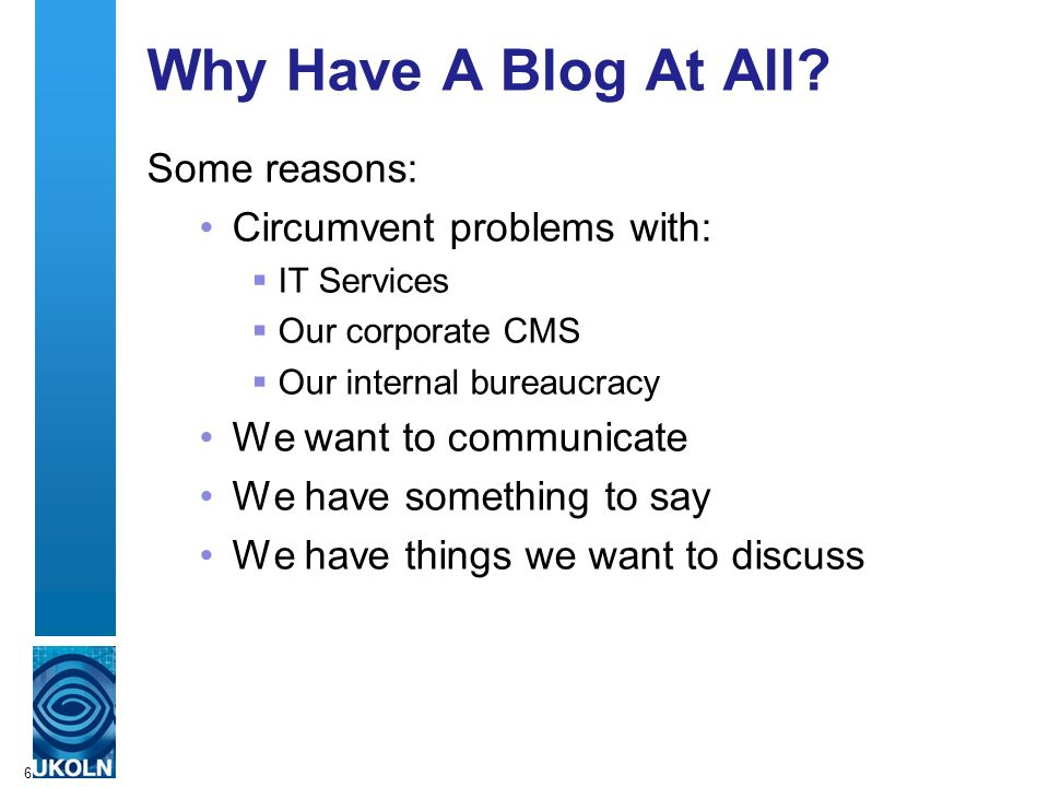 6 Why Have A Blog At All.