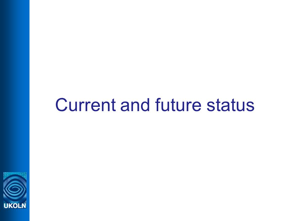Current and future status