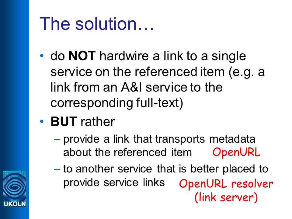 The solution… do NOT hardwire a link to a single service on the referenced item (e.g.