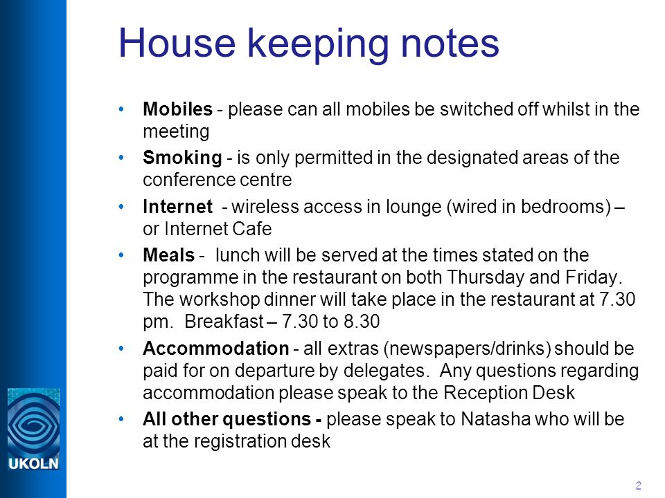 2 House keeping notes Mobiles - please can all mobiles be switched off whilst in the meeting Smoking - is only permitted in the designated areas of th