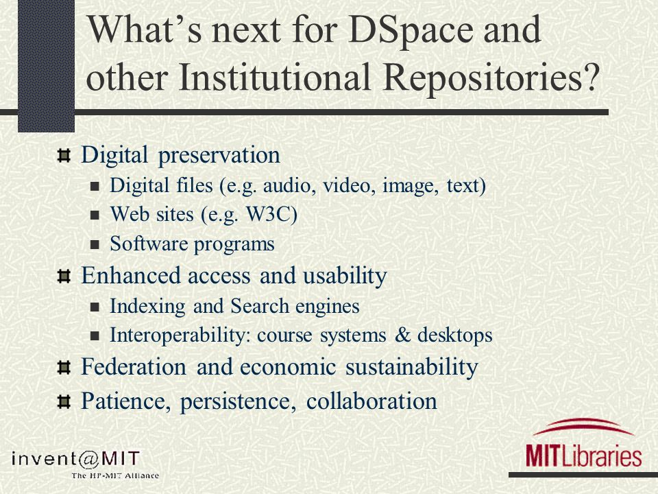 Whats next for DSpace and other Institutional Repositories.