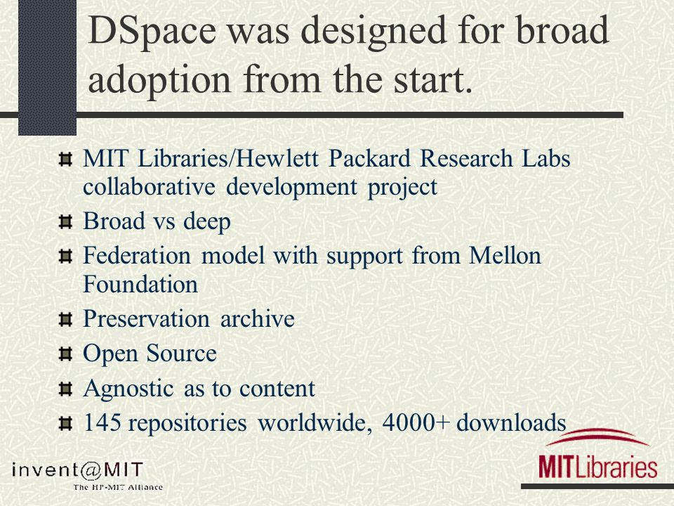 DSpace was designed for broad adoption from the start.