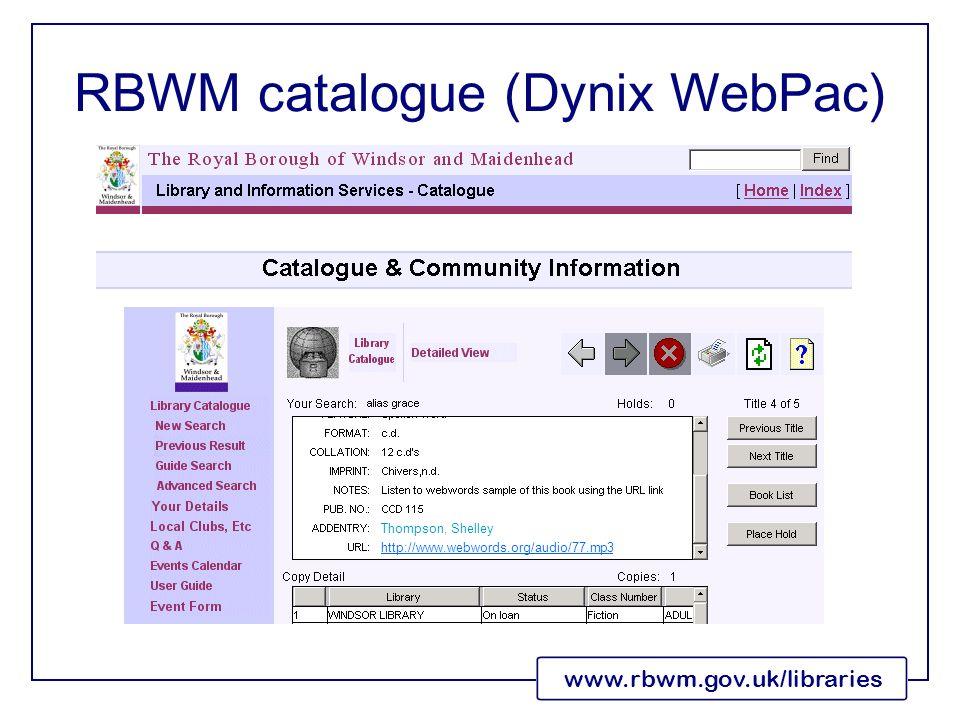 www.rbwm.gov.uk/libraries RBWM catalogue (Dynix WebPac) http://www.webwords.org/audio/77.mp3 Thompson, Shelley