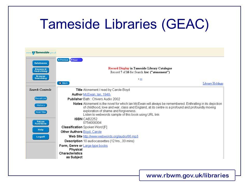 www.rbwm.gov.uk/libraries Tameside Libraries (GEAC)