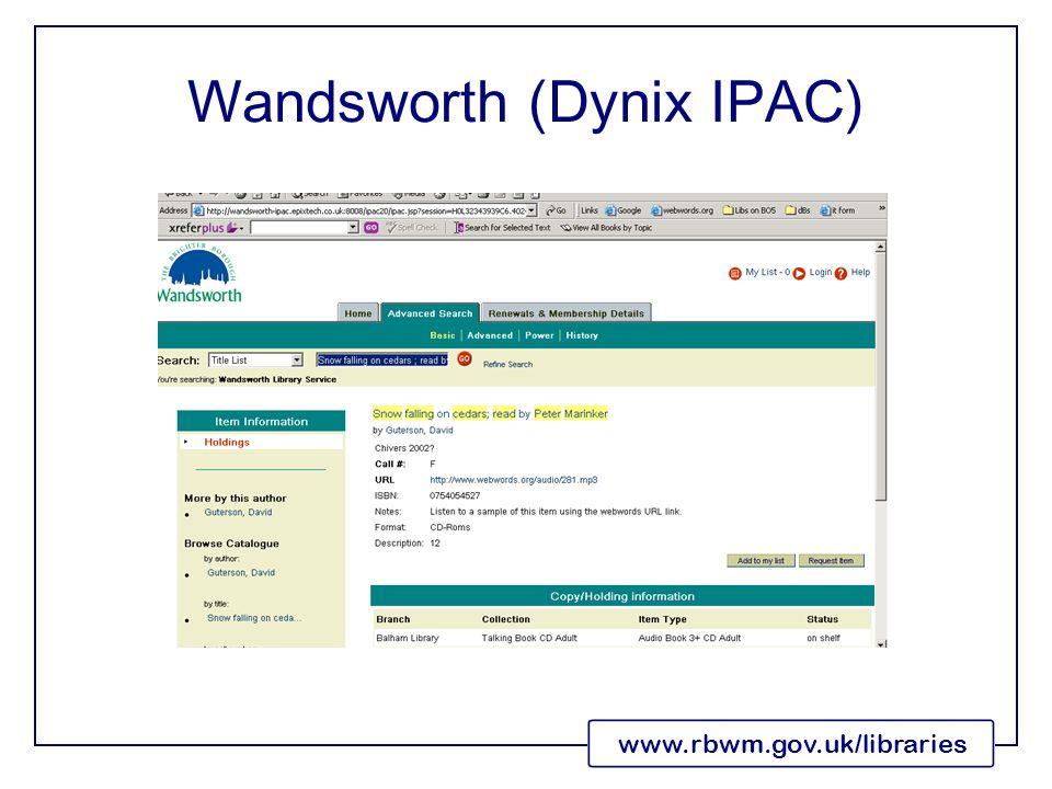 www.rbwm.gov.uk/libraries Wandsworth (Dynix IPAC)