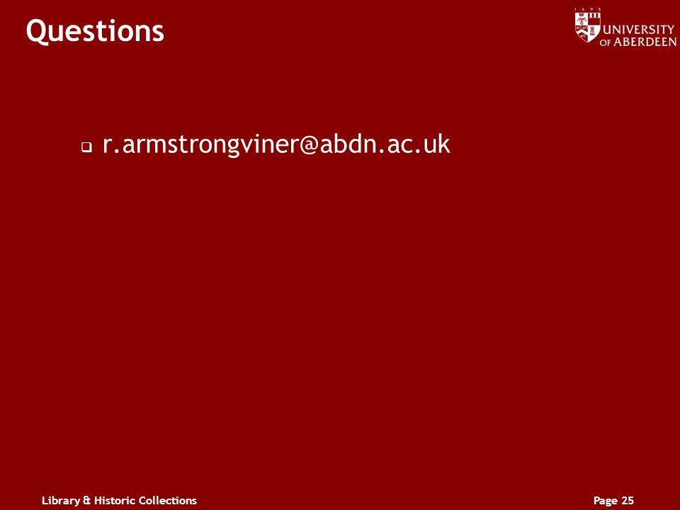 Library & Historic CollectionsPage 25 Questions r.armstrongviner@abdn.ac.uk