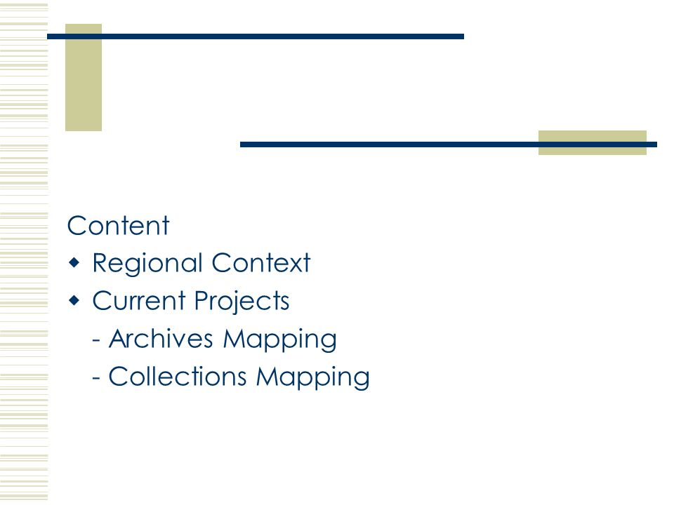 Content Regional Context Current Projects - Archives Mapping - Collections Mapping