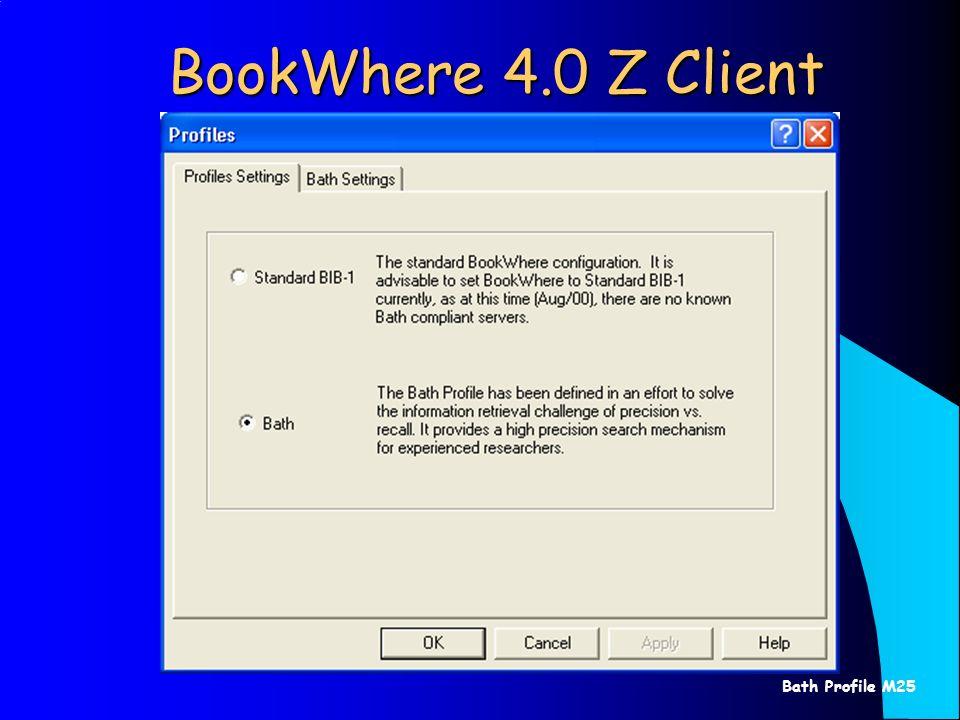 Bath Profile M25 BookWhere 4.0 Z Client
