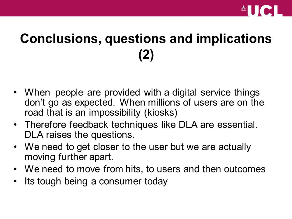 Conclusions, questions and implications (2) When people are provided with a digital service things dont go as expected.