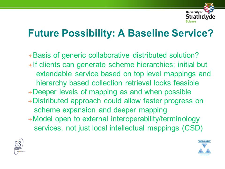Future Possibility: A Baseline Service. Basis of generic collaborative distributed solution.