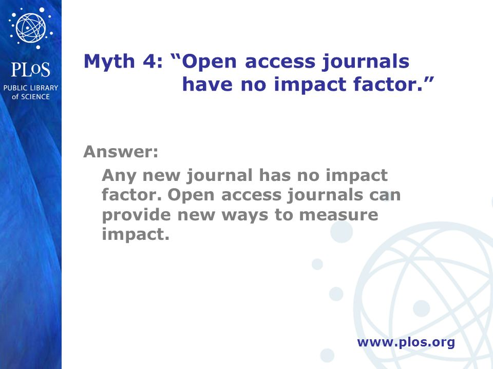 Myth 4: Open access journals have no impact factor.