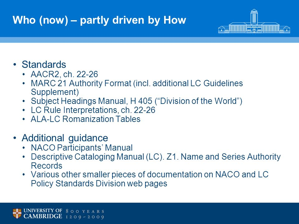 Who (now) – partly driven by How Standards AACR2, ch.
