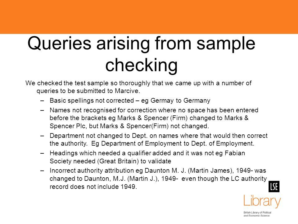 Queries arising from sample checking We checked the test sample so thoroughly that we came up with a number of queries to be submitted to Marcive.